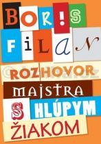 Boris Filan: Rozhovor majstra s hlúpym žiakom