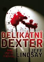 Jeff Lindsay: Delikátní Dexter