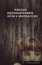 Paulus Hochgatterer: Dům s matracemi