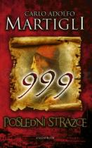 Carlo Adolfo Martigli: 999 Poslední strážce