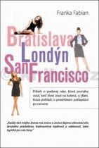 Franka Fabian: Bratislava Londýn San Francisco