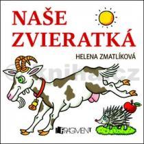 Helena Zmatlíková: Naše zvieratká