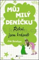 Jim Benton: Můj milý deníčku Řekni, jsem krásná?