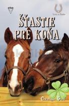 Christiane Gohlová: Šťastie pre koňa
