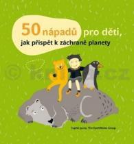 Sophie Javna: 50 nápadů pro děti, jak přispět k záchraně planety
