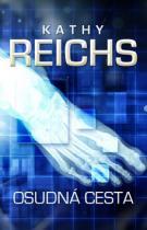 Kathy Reichs: Osudná cesta