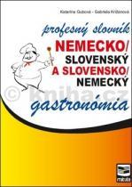 Katarína Gubová: Nemecko/slovenský a slovensko/nemecký profesný slovník gastronómia