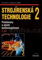 Miroslav Hluchý: Strojírenská technologie 2, 1. díl