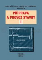 Příprava a provoz stavby I