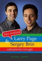 Richard L. Brandt: Ako uvažujú Larry Page a Sergey Brin