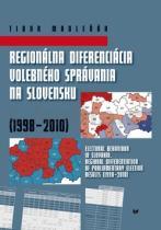 Tibor Madleňák: Regionálna diferenciácia volebného správania na Slovensku (1998 2010)
