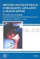 Jitka Dvořáková: Metody sociální práce s imigranty, azylanty a jejich dětmi