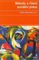 Oldřich Matoušek: Metody a řízení sociální práce