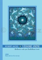 Robert Moss: Vědomé snění