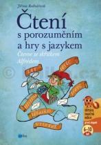 Jiřina Bednářová: Čtení s porozuměním a hry s jazykem