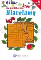 Učíme se hrou pro předškoláky Hlavolamy