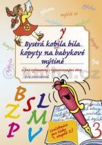 Eva Mrázková: Bystrá kobyla bila kopyty na babykové mýtině