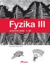 Roman Kubínek: Fyzika III Pracovní sešit 1. díl
