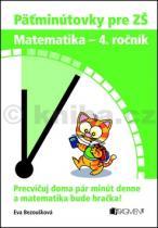 Eva Bezoušková: Päťminútovky pre ZŠ Matematika 4. ročník