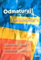 Kolektiv autorů: Odmaturuj! z matematiky 1