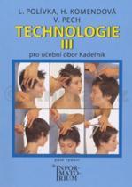 Ladislav Polívka: Technologie III