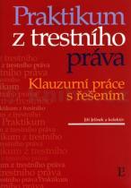 Jiří Jelínek: Praktikum z trestního práva