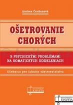 Andrea Čerňanová: Ošetrovanie chorých s psychickými problémami na somatických oddeleniach